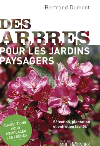 Bertrand Dumont - Des arbres pour les jardins paysagers.