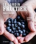 Bertrand Dumont - Le jardin fruitier - Facile et naturel.