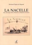 Bertrand Dupin de Beyssat - La Nacelle - Une chronique libre d'histoires d'Histoire de France.