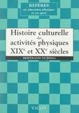 Bertrand During et Raymond Thomas - Histoire culturelle des activités physiques, XIXe et XXe siècles.