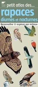 Bertrand Eliotout - Petit atlas des rapaces diurnes et nocturnes - Reconnaître 35 espèces par milieux.