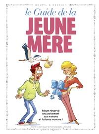 Bertrand Escaich et  Goupil - Le guide de la jeune mère.