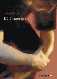 Bertrand Ferrier - L'été Mouche.