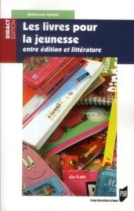 Bertrand Ferrier - Les livres pour la jeunesse - Entre édition et littérature.