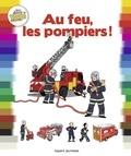 Bertrand Fichou et Mélanie Allag - Au feu, les pompiers !.
