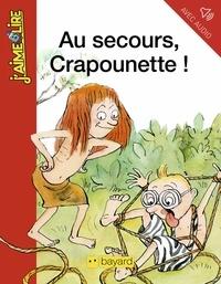 Anne Wilsdorf et Bertrand Fichou - Au secours, Crapounette !.