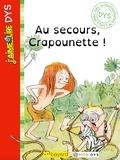 Anne Wilsdorf et Bertrand Fichou - J'aime lire Dys: Au secours, Crapounette !.