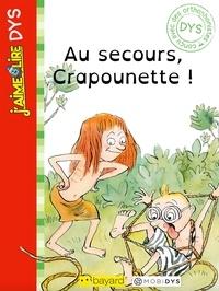 Bertrand Fichou - J'aime lire Dys: Au secours, Crapounette !.