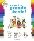 Bertrand Fichou et Amélie Dufour - J'entre à la grande école !.
