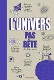 Pascal Lemaitre et Bertrand Fichou - L'univers pas bête.