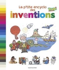 Bertrand Fichou et Didier Balicevic - La p'tite encyclo des grandes inventions.