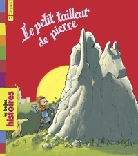 Eric Gasté et Bertrand Fichou - Le petit tailleur de pierre.