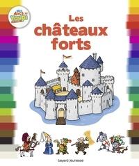 Bertrand Fichou et Didier Balicevic - Les châteaux forts.