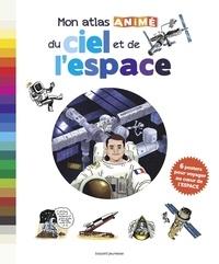Bertrand Fichou et Aurélien Cantou - Mon atlas animé du ciel et de l'espace.