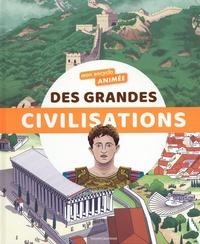 Bertrand Fichou et Aurélien Cantou - Mon encyclo animée des grandes civilisations.
