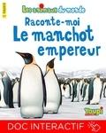 Jean François Penichoux et Bertrand Fichou - Raconte-moi le manchot empereur.