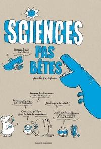 Bertrand Fichou et Marc Beynié - Sciences pas bêtes.