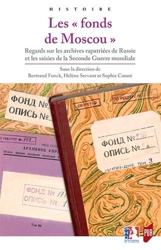 """Les """"fonds de Moscou"""". Regards sur les archives rapatriées de Russie et les saisies de la Seconde Guerre mondiale"""