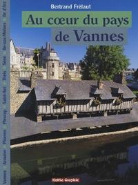 Bertrand Frélaut - Au coeur du pays de Vannes - Vannes, Arradon, Ploeren / Plescop, Saint-Avé, Theix, Séné, Ile-aux-Moines / Ile d'Arz.