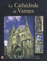 Bertrand Frélaut - La Cathédrale de Vannes.