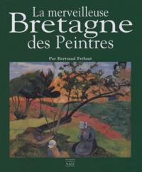Bertrand Frélaut - La merveilleuse Bretagne des peintres.