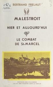 Bertrand Frélaut - Malestroit, hier et aujourd'hui - Le combat de St-Marcel.