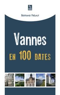 Bertrand Frélaut - Vannes en 100 dates.