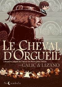 Bertrand Galic et Marc Lizano - Le cheval d'orgueil.