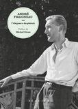 Bertrand Galimard Flavigny - André Fraigneau ou l'élégance du phénix.