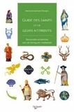 Bertrand Galimard Flavigny - Guide des saints et de leurs attributs - Reconnaître et identifier plus de 700 figures chrétiennes.