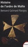 Bertrand Galimard Flavigny - Histoire de l'ordre de Malte.