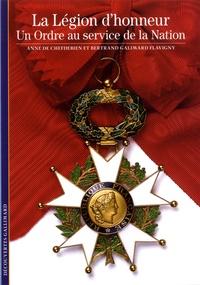 Bertrand Galimard Flavigny et Anne de Chefdebien - La Légion d'honneur - Un Ordre au service de la Nation.