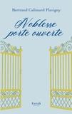 Bertrand Galimard Flavigny - Noblesse porte ouverte.