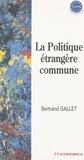 Bertrand Gallet - La politique étrangère commune.