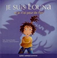 Bertrand Gauthier et Gérard Frischeteau - Je suis Louna et je n'ai peur de rien.