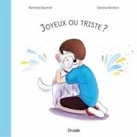 Bertrand Gauthier et Sabrina Gendron - Joyeux ou triste ?.