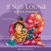 Bertrand Gauthier et Gérard Frischeteau - Louna  : Louna 04 - Je suis Louna et je suis amoureuse.