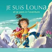 Bertrand Gauthier et Gérard Frischeteau - Louna  : Louna 06 - Je suis Louna et je pars à l'aventure.