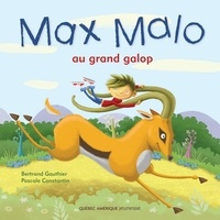 Bertrand Gauthier et Gérard Frischeteau - Max Malo  : Max Malo 01 - Max Malo au grand galop.