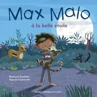 Bertrand Gauthier et Pascale Constantin - Max Malo  : Max Malo 02 - Max Malo à la belle étoile.