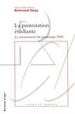 Bertrand Geay - La protestation étudiante - Le mouvement du printemps 2006.
