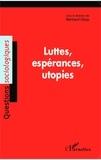 Bertrand Geay - Luttes, espérances, utopies.