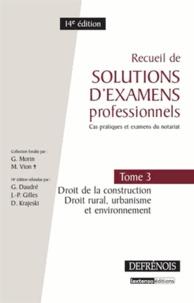 Recueil de solutions dexamens professionnels - Tome 3, Droit de la construction, droit rural, urbanisme et environnement.pdf