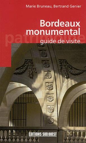 Bertrand Genier et Marie Bruneau - Bordeaux monumental - Guide de visite.