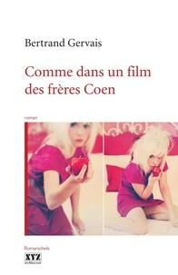 Bertrand Gervais - Comme dans un film des frères Coen.