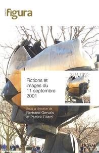 Bertrand Gervais et Patrick Tillard - Fictions et images du 11 septembre 2001.