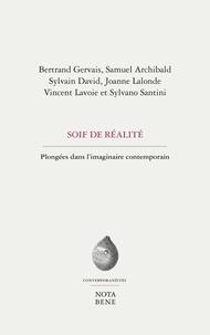 Bertrand Gervais et Samuel Archibald - Soif de réalité - Plongées dans l'imaginaire contemporain.