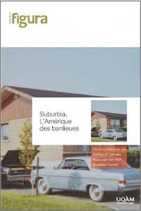 Bertrand Gervais et Alice Van der Klei - Suburbia - L'Amérique des banlieues.