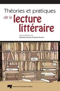Bertrand Gervais et Rachel Bouvet - Théories et pratiques de la lecture littéraire.