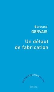 Bertrand Gervais - Un défaut de fabrication.